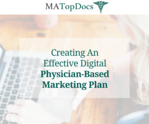 Creating an Effective Digital Physician-Based Marketing Plan