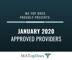 MA Top Docs Proudly Presents January 2020 Approved Providers