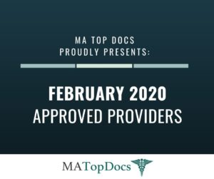MA Top Docs Proudly Presents February 2020 Approved Providers